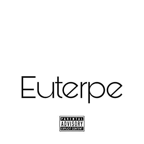 Euterpe Freestyle [Explicit]