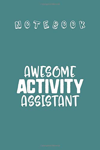 Notebook: Activity Professionals Week Activity Assistants Rock Gift Profesional Cover Design Notebok and Journal with Ruled Lined Size 6in x 9in for Student or Men and Women to Write and Study