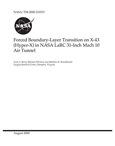 Forced Boundary-Layer Transition on X-43 (Hyper-X) in NASA LaRC 31-Inch Mach 10 Air Tunnel (English Edition)