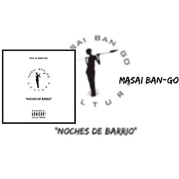 Noches de Barrio, Cultura  Masai Ban-Go