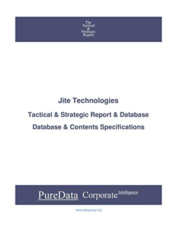 Jite Technologies: Tactical & Strategic Database Specifications - TSX-Venture perspectives (Tactical & Strategic - Canada Book 16868) (English Edition)