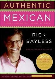 Authentic Mexican 20th Anniversary Ed: Regional Cooking from the Heart of Mexico 20 Anv edition