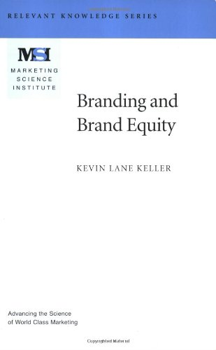 Branding and Brand Equity (Relevant Knowledge Series Marketing Science Institute (MSI))