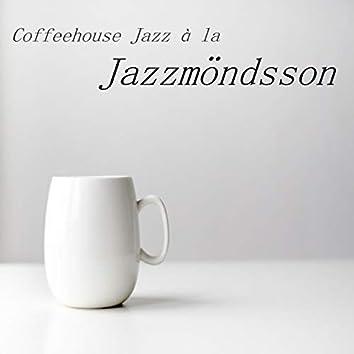 Coffeehouse Jazz à la Jazzmöndsson