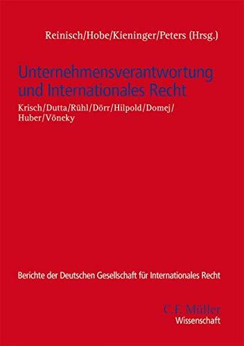 Unternehmensverantwortung und Internationales Recht (Berichte der Deutschen Gesellschaft für Internationales Recht, Band 50)
