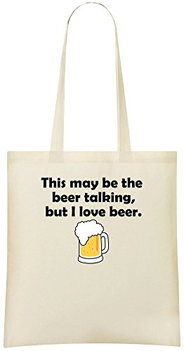 Dieses kann das sprechende Bier sein, aber ich liebe Bier - This May Be The Beer Talking, But I Love Beer Custom Printed Shopping Grocery Tote Bag 100% Soft Cotton Eco-Friendly & Stylish Handbag For
