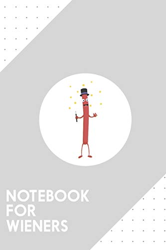 Notebook for Wieners: Dotted Journal with Wizard Sausage Design - Cool Gift for a friend or family who loves magic presents!   6x9