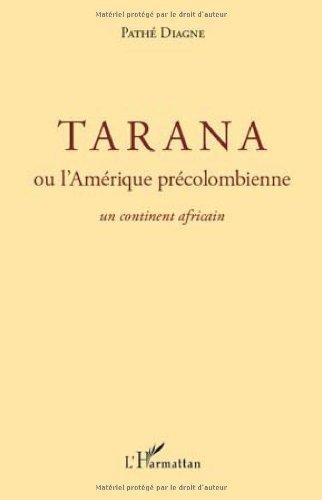 Tarana ឬមុនទ្វីបកូឡុំប៊ីអាមេរិកជាទ្វីបអាហ្វ្រិក