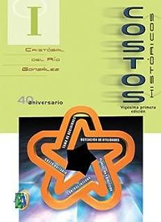 Costos/ Cost: Introduccion al estudio de la contabilidad y control de los costos industriales/ Introduction to the Study of Accounting and Control of Industrial Costs (Spanish Edition)