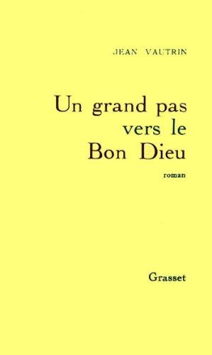 Un grand pas vers le Bon Dieu (Littérature Française)