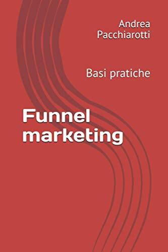 Funnel marketing: Basi pratiche