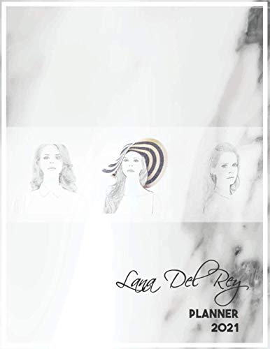 Lana Del Rey Planner 2021: DATED Calendar | Daily & Weekly & Monthly Journal | Organizer For Work & School & Home