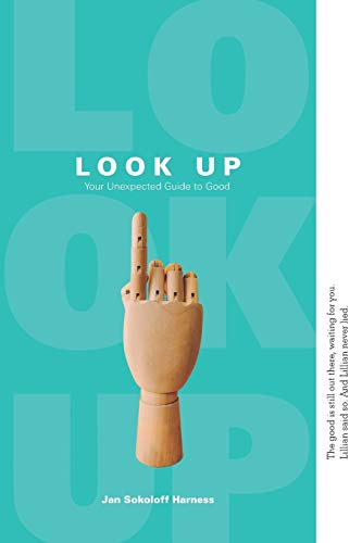 Look Up: Your Unexpected Guide to Good