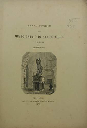 Cenno storico sul Museo Patrio di Archeologia in Milano. Seconda edizione