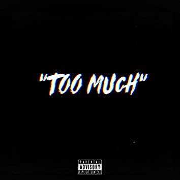 Too Much (feat. 920)