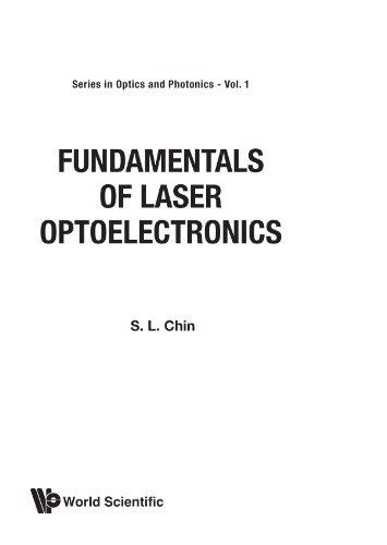 Fundamentals Of Laser Optoelectronics (Optics and Photonics)