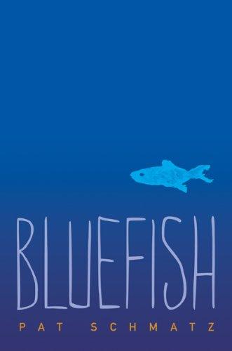 Amazon Com Bluefish Ebook Schmatz Pat Kindle Store