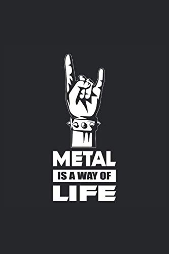 METAL IS A WAY OF LIFE: Squared Notebook Journal Planner Diary ToDo Book Heavy Metal Music Rock Quote Funny Gift (6 x 9 inch) with 120 pages