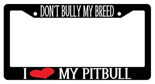 Findguage Don't Bully My Breed I Heart My Pitbull Customized Car License Plate Frame for Man Women Pretty Cute Auto License Plate Frame Humor