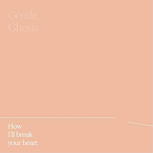 Gentle, Ghosts