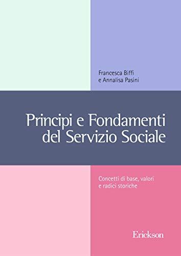 Principi e fondamenti del servizio sociale. Concetti base, valori e radici storiche