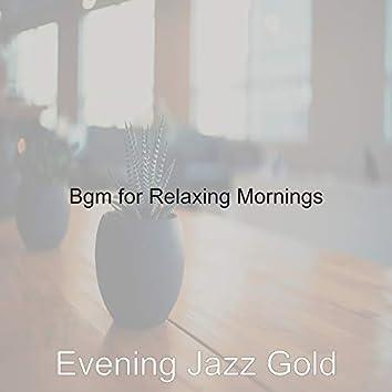 Bgm for Relaxing Mornings