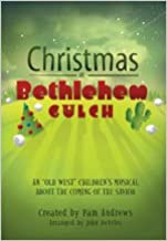 Christmas at Bethlehem Gulch: An 'Old West' Children's Musical about the Coming of the Savior
