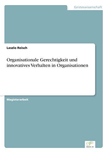 Organisationale Gerechtigkeit und innovatives Verhalten in Organisationen
