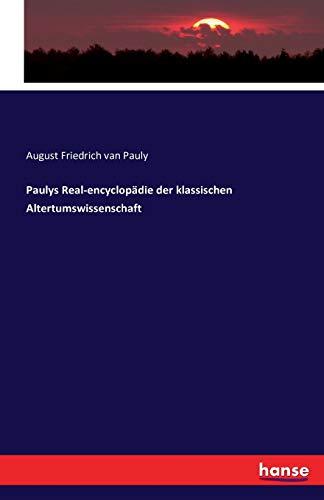 Paulys Real-encyclopädie der klassischen Altertumswissenschaft