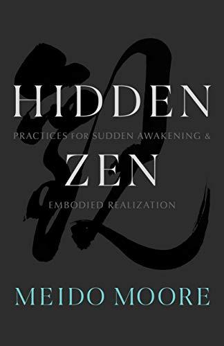 Hidden Zen: Practices for Sudden Awakening and Embodied Realization