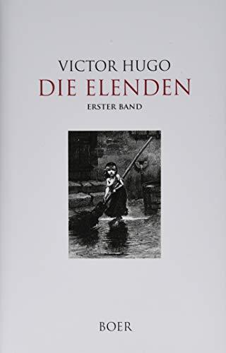 Die Elenden Band 1: Aus dem Französischen übersetzt von Paul Wiegler: Mit Illustrationen berühmter zeitgenössischer Maler und Illustratoren