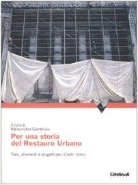 Per una storia del restauro urbano. Piani, strumenti e progetti per i centri storici