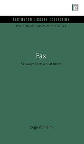 Fax: Messages from a near future (Environmentalism and Politics Set Book 3) (English Edition)