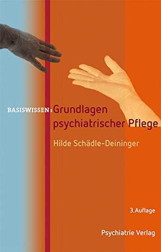 Grundlagen psychiatrischer Pflege (Basiswissen)
