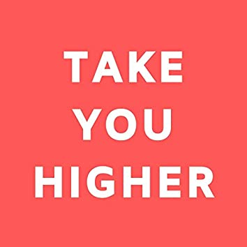 Take You Higher (feat. Eleven 23)