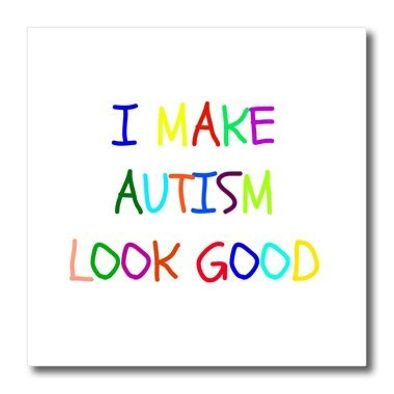 3dRose ht_212181_1 I Make Autism Look Good-Iron On Heat Transfer, 8 by 8