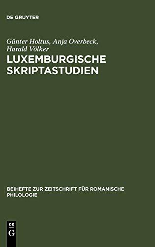 Luxemburgische Skriptastudien: Edition und Untersuchung der altfranzösischen Urkunden Gräfin Ermesindes (1226-1247) und Graf Heinrichs V. (1247-1281) ... für romanische Philologie, Band 316)