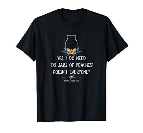 Funny Canning Truth 100 Jars Mason Jar Canner T-Shirt