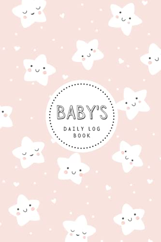 Baby's Daily Log Book: Newborn Baby & Toddler Nanny Daily Log Tracker Journal to Track Sleep, Feed, Diaper & More | Baby Care Log Feeding Schedule ... & Babysitter — Sweet Pink Stars Pattern
