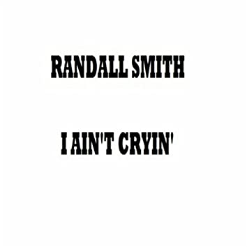 I Ain't Cryin'