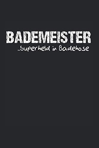 Bademeister...Superheld In Badehose: 6x9 Notizbuch für Bademeister & Schwimmeister