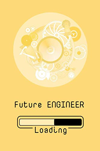 Future Engineer Journal - Notebook to gift to engineering students and engineers: College-Ruled 120 Pages, composition book, memory book, ideabook, diary, journal
