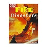 Fire Disasters (World's Worst)