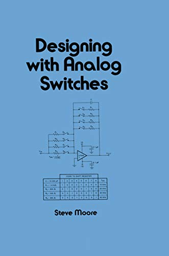 Designing with Analog Switches (Electrical and Computer Engineering Book 68)