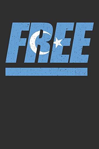 Free: Free Uiguren. Freiheit für Uighuren und Uyghuren. West China Unanhängigkeit. Tagesplaner mit 120 Seiten. Organizer auch als Terminkalender, Kalender oder Planer verwendbar