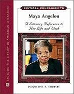 Critical Companion to Maya Angelou: A Literary Reference to Her Life and Work (Facts on File Library of American Literature)