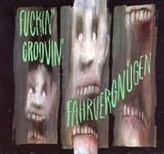 Fuckin' Groovin' Fahrvergnügen Compilation [various artists]