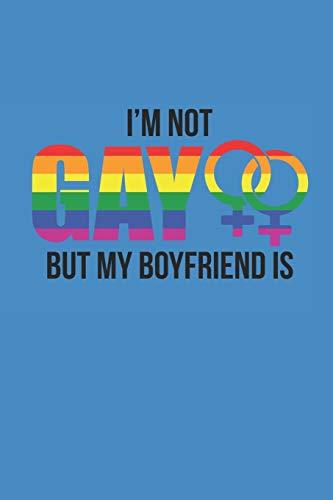 I'M NOT GAY BUT MY BOYFRIEND IS: Notizbuch Gay Regenbogen Notebook Journal 6x9 lined