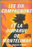 Les Six Compagnons et la disparue de Montélimar