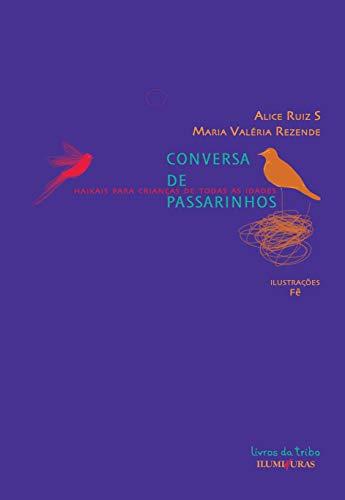 Conversa de passarinhos - haikais para crianças de todas as idades